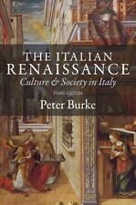 The Italian Renaissance : Culture and Society in Italy by Peter Burke (2014,...