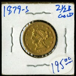 US Gold Coin 1879 S $2.50 Liberty NO RESERVE!