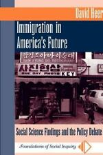 Immigration in America's Future : Social Science Findings and the Policy...