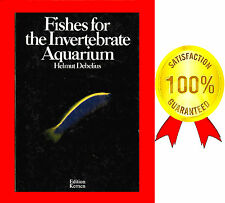 FISHES FOR THE INVERTEBRATE AQUARIUM,  HELMUT DEBELIUS, 159 PAGES, MOSTLY COLOUR