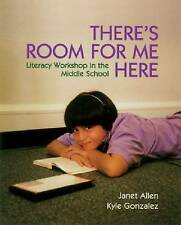 There's Room for Me Here: Literacy Workshop in the Middle School by Janet Allen