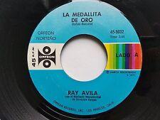 "RAY AVILA - La Medallita De Oro / Ya No Quiero Mas Copas 1971 NORTENO Orfeon 7"""