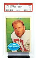 1960 Topps #109 Cardinals CARL BRETTSCHNEIDER Football Card PSA 7 NEAR MINT