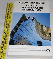 NANNEI - L'ITALIA OLTRE LA CRISI ENERGETICA - Mondadori Oscar - libri usati