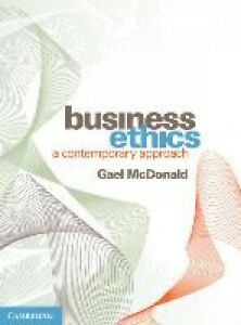 Business Ethics: A Contemporary Approach by Gael McDonald