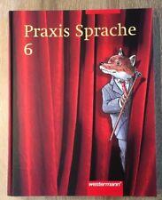 Praxis Sprache 6 - Ausgabe 2006 für Realschule Gesamtschule NRW Westermann