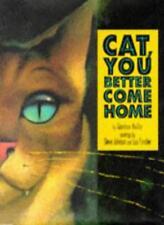 Cat, You Better Come Home,Garrison Keillor, Steve Johnson