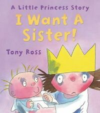 I Want a Sister! (Little Princess Story) by Ross, Tony