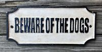 BEWARE OF THE DOGS Vintage Cast Iron Wall Plaque Sign