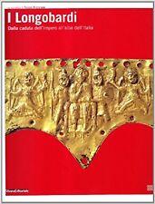 I LONGOBARDI ,DALLA CADUTA DELL'IMPERO ALL'ALBA DELL'ITALIA-SILVANA EDIT.2007