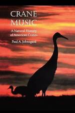 NEW Crane Music: A Natural History of American Cranes by Paul A. Johnsgard