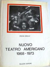 STEFAN BRECHT NUOVO TEATRO AMERICANO 1968-1973 BULZONI 1974