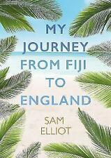 My Journey from Fiji to England by Sam Elliot | Paperback Book | 9781788036207 |