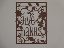 """Thanksgiving """"give thanks"""" overlay for A2 greeting card die cut"""