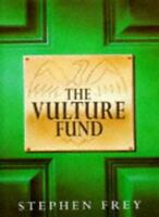 The Vulture Fund By Stephen W. Frey. 9780718139766