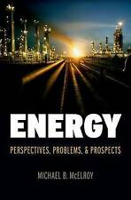 USED (GD) Energy: Perspectives, Problems, and Prospects by Michael B. McElroy