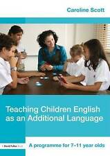 Teaching Children English as an Additional Language: A Programme for 7-11 Year O