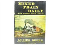 Mixed Train Daily by Lucius Beebe ©1961 HC Book
