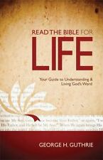 Read the Bible for Life: Your Guide to Understanding and Living God's Word by G