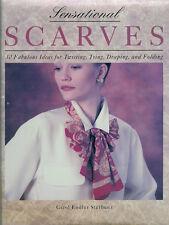 Sensational Scarves: 30 Fabulous Ideas for Twistin