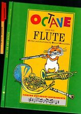 Learn ABOUT the FLUTE IDEAL Beginner GIFT : OCTAVE & HIS FLUTE As New 32 pg h'co