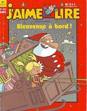 Bienvenue à Bord * SILVESTRE * J'aime Lire * revue n° 311 * 2002 * Revue Noël