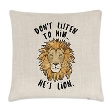 Don't Listen To Him He's Lion Linen Cushion Cover Pillow - Funny Animal Lying