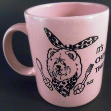 It's Chow Time Pink Chow Chow Dog Humorous Coffee Cup Mug Dog Pet Lover's 1988