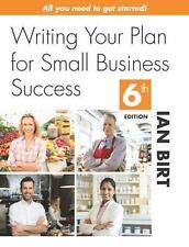 Writing Your Plan for Small Business Success by Ian Birt (2016, Paperback)