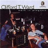 Clifford T. Ward - Work in Progress (2003) cd 16 tracks-  Rare!! - NEW