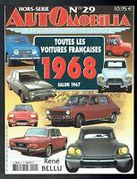Automobilia Hors Série N° 29 - Salon 1967 - Toutes Les Voitures Françaises 1968
