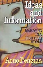 Ideas and Information : Managing in a High-Tech World by Arno Penzias (1989,...