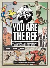 You Are the Ref: 50 Years of the Cult Classic Cartoon Strip,Paul Trevillion