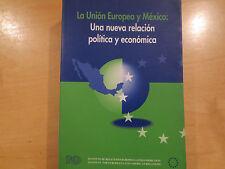 9027) LA UNION EUROPEA Y MEXICO: una nueva relación politica y economica
