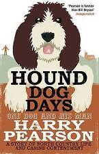 Hound Dog Days: One Dog and his Man: a Story of North Country Life and Canine Co