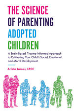 The Science of Parenting Adopted Children (digital ver)