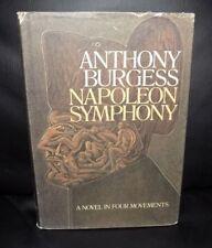 Anthony Burgess NAPOLEON SYMPHONY - 1974 First Edition Hardcover w/DJ