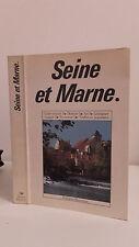Seine Et Marne - 1989 - Éditions Bonneton