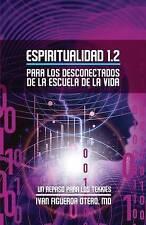 Espiritualidad 1.2: Para los Desconectados de la Escuela de la Vida (Volume 2) (
