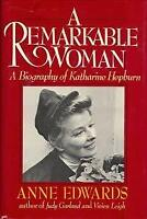 Remarkable Woman : A Biography of Katharine Hepburn by Edwards, Anne