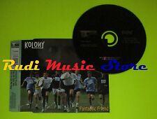 CD Singolo KOLONY Fantastic friend 1999 England STILL ON TRACK    mc dvd (S8)