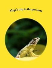 Mojo's Trip to the Pet Store by Misty Wesley (2014, Paperback, Large Type)