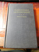 ELEMENTARY GUNSMITHING by Frazer, 1938 1ST EDITION