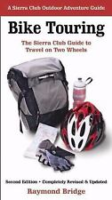 Bike Touring: The Sierra Club Guide to Travel on Two Wheels (Sierra Club Outdoor
