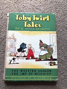 TOBY TWIRL TALES No 1. SHEILA HODGETTS CHILDREN'S VINTAGE HARDBACK BOOK