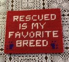 Brand New Needlepoint Dog Sign Rescued Is My Favorite Breed 4 Dog Rescue Charity