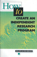How to Create an Independent Research Program by Melanie Jacobs Krieger