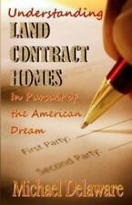 Understanding Land Contract Homes: In Pursuit of the American Dream (Paperback o
