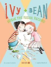 Ivy and Bean: Break the Fossil Record - Book 3 (Ivy & Bean)