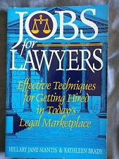 Jobs for Lawyers : Effective Techniques for Getting Hired in Today's Legal...